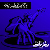 Jack the Groove - House Meets Electro, Vol. 7 — сборник