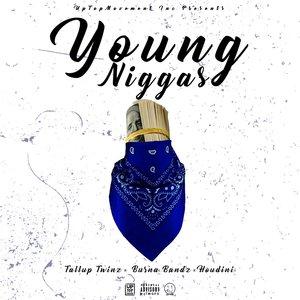 Tallup Twinz, Burna Bandz & Houdini - Young Niggas