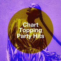 Chart Topping Party Hits — Party Hit Kings, Ultimate Pop Hits!, Billboard Top 100 Hits