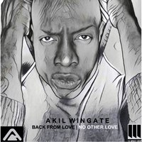 Back from Love | No Other Love — Akil Wingate