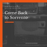Come Back to Sorrento — Dean Martin, Paul Weston's Orchestra