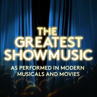 The Greatest Showmusic - As Performed in Modern Musicals and Movies — сборник