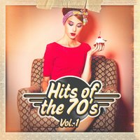 Hits of the 70's, Vol. 1 — 70s Love Songs, 70s Music All Stars, 80s Greatest Hits