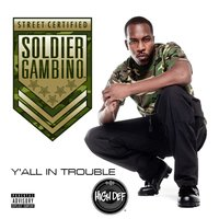 Y'All in Trouble — Soldier Gambino