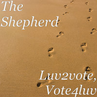 Luv2vote, Vote4luv — The Shepherd, Roman L. Hitchens