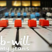 My Jeans — B-Will