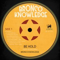 Be Hold — Bronco Knowledge