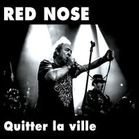 Quitter la ville — Red Nose
