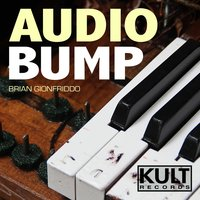 Kult Records Presents: Audio Bump — Brian Gionfriddo, Divin3