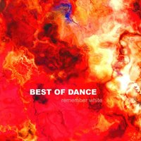 Best of Dance — Remember White