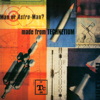 Made from Technetium — Man or Astro-Man?