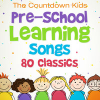 Pre-School Learning Songs: 80 Classics — The Countdown Kids