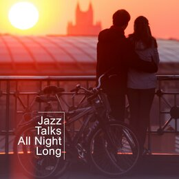 Jazz Talks All Night Long: Smooth Jazz 2019 Instrumentals, Perfect Background Music for Friends Meeting in the Club or at Home, Vintage Soft Melodies — The Jazz Messengers, Relaxing Instrumental Music, Home Music Paradise, Relaxing Instrumental Music, The Jazz Messengers, Home Music Paradise