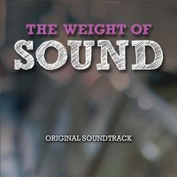 The Weight of Sound: Original Soundtrack — сборник