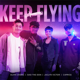 Keep Flying — Sasi the Don, Jaclyn Victor, Caprice, Alvin Chong