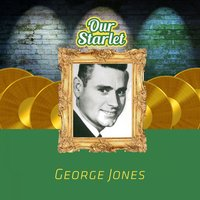Our Starlet — George Jones