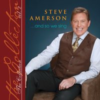 The Collection, Vol. 2 - And so We Sing — Steve Amerson
