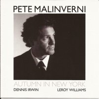 Autumn in New York — Leroy Williams, Dennis Irwin, Pete Malinverni