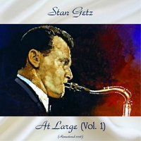 At Large (Vol. 1) — Stan Getz, Jan Johansson / William Schiøppfe / Dan Jordan