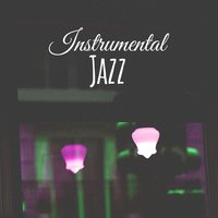 Instrumental Jazz — Smooth Jazz Band