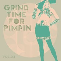 Grind Time For Pimpin,Vol.24 — сборник