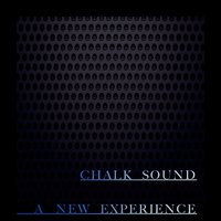 A New Experience — CHALK SOUND