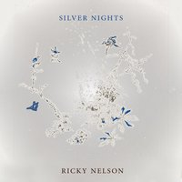 Silver Nights — Ricky Nelson
