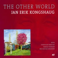 The Other World — Jan Erik Kongshaug