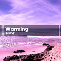 Warming Songs — Relajar
