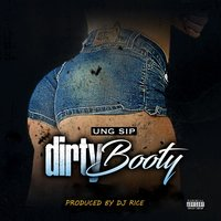 Dirty Booty — UNG SIP