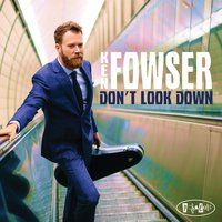 Don't Look Down — Ken Fowser, Marc Free