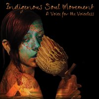 A Voice for the Voiceless — Indigenous Soul Movement