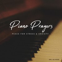 Piano Prayers: Peace for Stress & Anxiety — Sal Oliveri