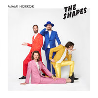 The Shapes — Miami Horror
