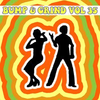 Bump and Grind, Vol. 35 — сборник