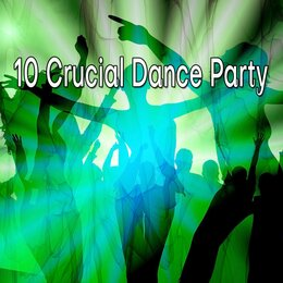 10 Crucial Dance Party — Dance Hits 2014