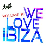We Love Ibiza, Vol. 10 — сборник