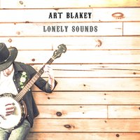 Lonely Sounds — Art Blakey