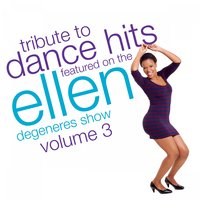 Tribute to Dance Hits feat. On the Ellen Degeneres Show, Vol. 3 — Resident D.J's