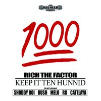1000 (Keep It Ten Hunnid) — Rich The Factor