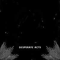 Basement Songs — Desperate Acts