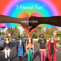 I Found Fun — Holland & Clark