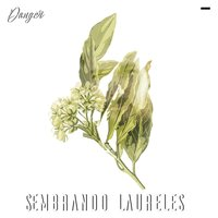 Sembrando Laureles — Danger