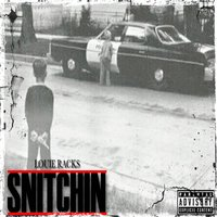 Snitchin — Louie Racks