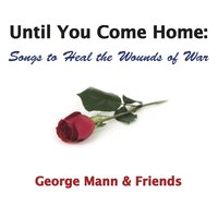 Until You Come Home: Songs to Heal the Wounds of War — сборник
