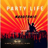 Party Life — Maddtonic