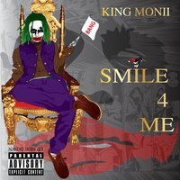 Smile 4 Me — King Monii