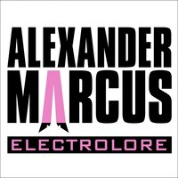 Electrolore — Alexander Marcus