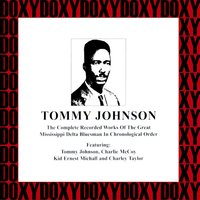The Complete Recorded Works Of The Great Mississippi Delta Bluesman, 1928-1929 — Tommy Johnson