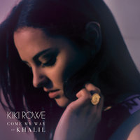 Come My Way — Kiki Rowe, Khalil